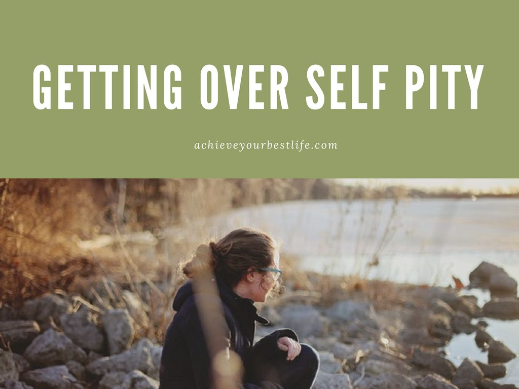 getting over self pity