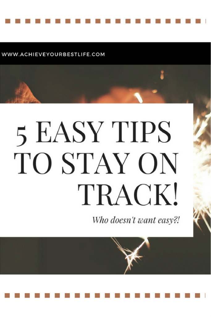 5 Easy Tips to stay on track on how to be successful in life
