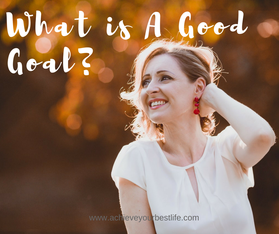 What Is A Good Goal?
